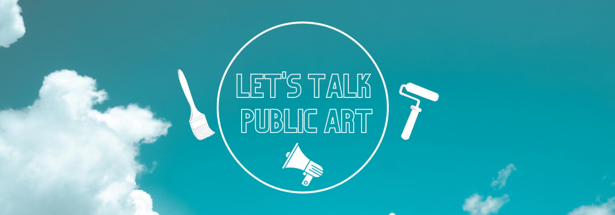 Let's Talk Public Art