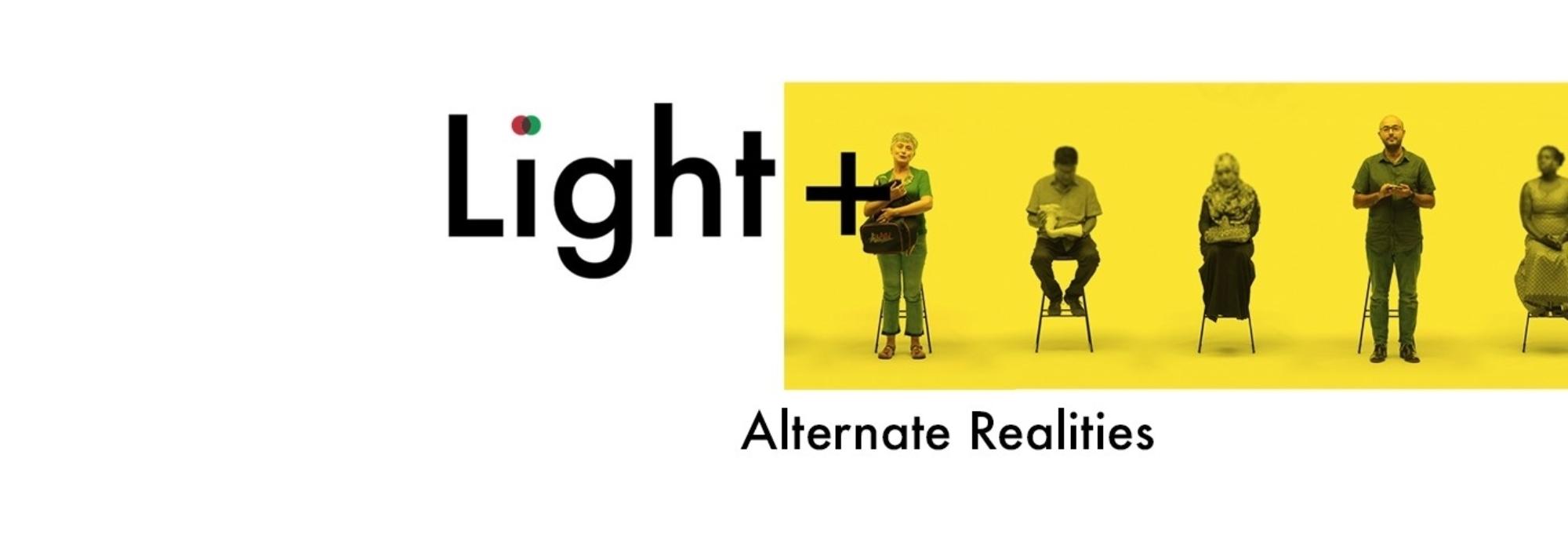 Light+ Alternate Realities